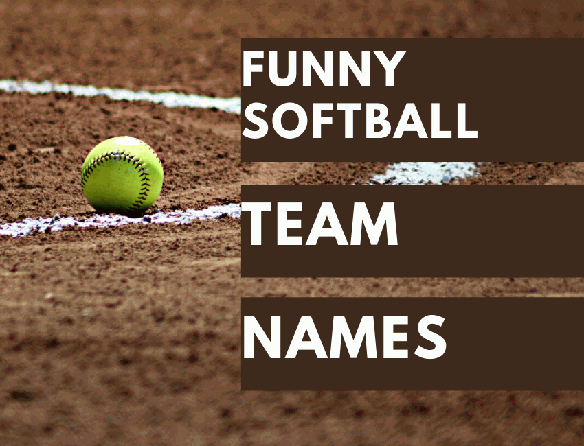 400+ Funny Softball Team Names 2020 (For Squad and Groups)