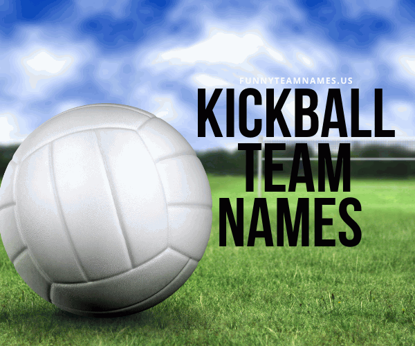 500+ Funny Kickball Team Names 2021 (Clever, Creative, Unique)