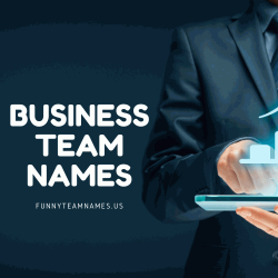 320+ Unique Business Team Names (Groups, Office and Work)
