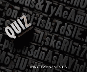 Quiz Team Names