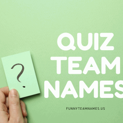 420+ Funny Quiz Team Names 2021 (Pub, Christmas, Office)