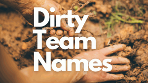Dirty Team Names
